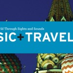 OUT NOW! Music + Travel Worldwide: 12 Cities / 12 Scenes